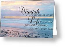 Cherish Life Greeting Card by Lori Deiter
