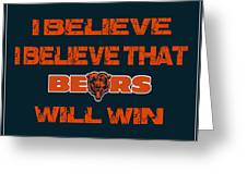 Chicago Bears I Believe Greeting Card