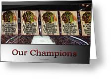 Chicago Blackhawks Our Champions Sb Greeting Card