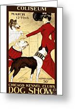Chicago Kennel Club's Dog Show - Advertising Poster - 1902 Greeting Card