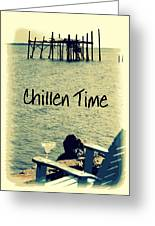 Chillen Time 1 Greeting Card