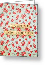 Choose Happiness Greeting Card