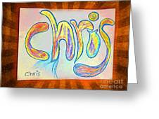 Chris Greeting Card