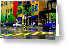City Street Relections In The Rain Quebec Art Colors And Seasons Montreal Scenes Carole Spandau Greeting Card