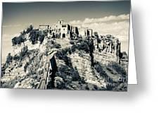 Civita Di Bagnoregio Tuscany On Plateau Of Friable Volcanic Tuff Greeting Card