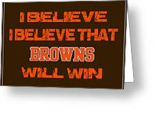 Cleveland Browns I Believe Greeting Card