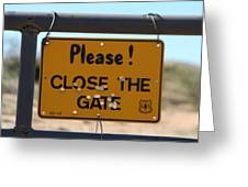 Close The Gate Greeting Card