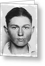 Clyde Champion Barrow  1909 - 1934 Greeting Card