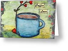 Coffee Love Greeting Card by Lauretta Curtis
