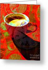 Coffee Time My Time 5d24472m12 Greeting Card