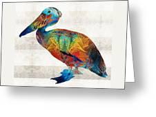 Colorful Pelican Art By Sharon Cummings Greeting Card