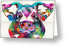 Colorful Pig Art - Squeal Appeal - By Sharon Cummings Greeting Card