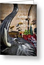 Come On Let's Celebrate Greeting Card by Kathy Clark