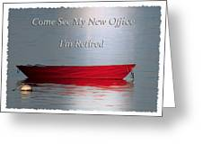 Come See My New Office I'm Retired Greeting Card