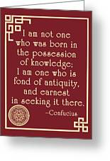 Confucius Fond Of Antiquity Quote Greeting Card