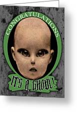 Congratulations It's A Ghoul Greeting Card