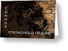 Connor - Stronghold Of God Greeting Card