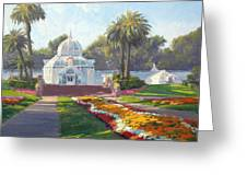 Conservatory Of Flowers - Golden Gate Park Greeting Card
