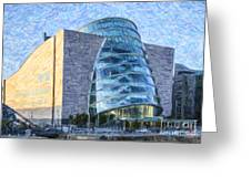 Convention Centre Dublin Republic Of Ireland Greeting Card