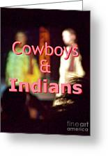 Cowboys And Indians Greeting Card
