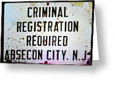 Criminal Registration Required Absecon City Nj Greeting Card