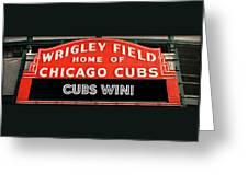 Cubs Win - Wrigley Sign Greeting Card