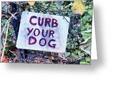 Curb Your Dog Greeting Card