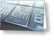 Curium Chemical Element Greeting Card