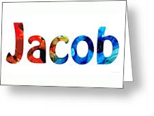 Customized Baby Kids Adults Pets Names - Jacob 5 Name Greeting Card