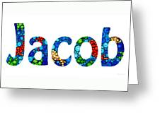 Customized Baby Kids Adults Pets Names - Jacob Name Greeting Card