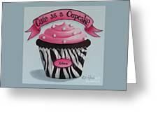 Cute As A Cupcake Greeting Card