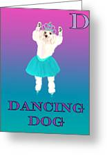 D Is For Dancing Dog Greeting Card