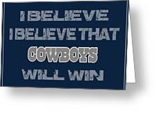 Dallas Cowboys I Believe Greeting Card
