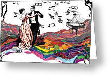 Dance Till The End Of Time Greeting Card