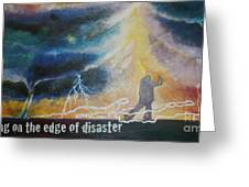 Dancing On The Edge Of Disaster Greeting Card