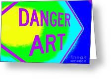 Danger Art Greeting Card