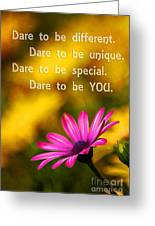 Dare To Be You Greeting Card