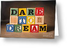 Dare To Dream Greeting Card