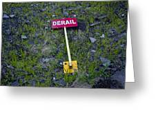 Derail Or That's Life Greeting Card