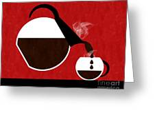 Diner Coffee Pot And Cup Red Pouring Greeting Card