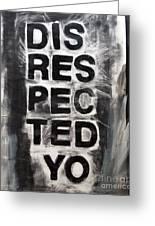 Disrespected Yo Greeting Card
