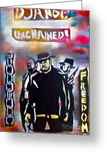 Django Freedom Greeting Card by Tony B Conscious