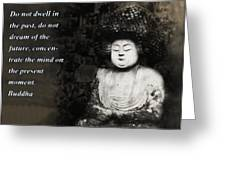 Do Not Dwell In The Past Greeting Card by Bill Cannon