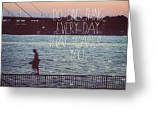 Do One Thing Every Day Greeting Card