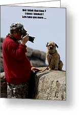 Dog Being Photographed Greeting Card