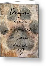 Dogs Leave Paw Prints On Your Heart Greeting Card