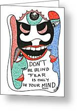 Don't Be Blind... Greeting Card