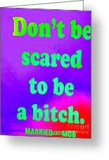 Don't Be Scared Greeting Card