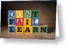 Dont Fail Learn Greeting Card