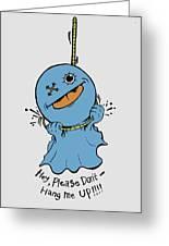 Don't Hang Me Up Greeting Card